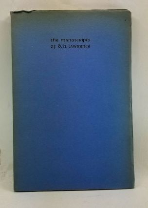 The Manuscripts of D. H. Lawrence: A Descriptive Catalogue. Lawrence Clark Powell, Aldous Huxley,...