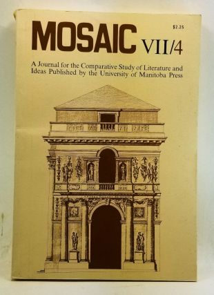 Mosaic: A Journal for the Comparative Study of Literature and Ideas VII/4 (Summer 1974). Literature and Ideas. R. G. Collins, John Wortley, Beryl Rowland, Michael Bishop, R. B. Hatch, Arthur Adamson, Nalsy D. Ewing, Lionel Richard, E. Durbach, Eugene Paul Nassar, Manfred Puetz, Mary G. Hamilton, Joseph M. Duffy, Morton P. Levitt.