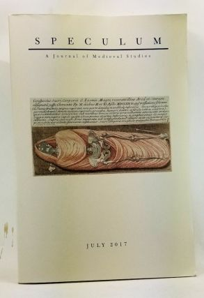 Speculum: A Journal of Medieval Studies. Volume 92, No. 3 (July 2017). Sarah Spence, Carmela...