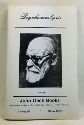 Psychoanalysis. Catalog 130 (Winter 1990-91). John Gach Books
