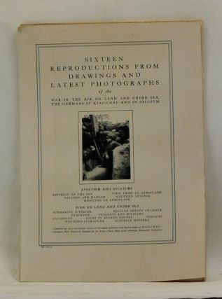Sixteen Reproductions from Drawings and Latest Photographs of the War in the Air, on Land and...