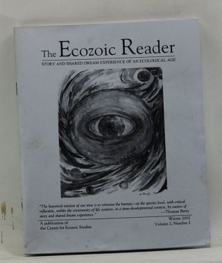 The Ecozoic Reader: Story, and Shared Dream Experience of an Ecological Age. Volume 2, Number 2 (Winter 2002). Marilyn Hardy, Tom Stock, Thomas Berry, Al Lewis, Herman Greene, Dirk J. Spruyt, Julie Purcell, Dave Cook, Jim Berry.