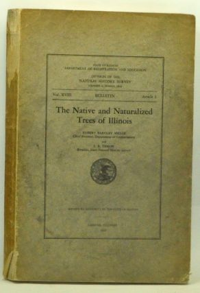The Native and Naturalized Trees of Illinois. Bulletin, Vol. XVIII, Article I, State of Illinois Department of Registration and Education Division of the Natural History Survey. Robert Barclay Miller, L. R. Tehon.