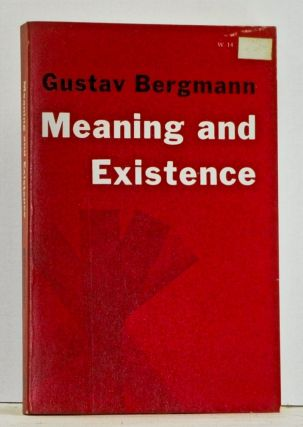 Meaning and Existence. Gustav Bergmann