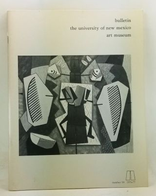 Bulletin of the University of New Mexico University Art Museum, Number 10 (1976-77). Nicholai Jr. Cikovsky, Albert Alhadeff, Sarah Greenough, Charlene Engel.