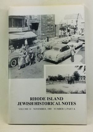 Rhode Island Jewish Historical Notes, Volume 10, Number 3, Part A (November 1989). Judith Weiss Cohen, Geraldine S. Foster, Carol J. Frost.