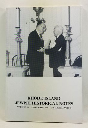 Rhode Island Jewish Historical Notes, Volume 10, Number 3, Part B (November 1989). Judith Weiss Cohen, Jeanne Weil, Seebert J. Goldowsky, Eleanor F. Horvitz, Calvin Goldscheider, Michael Fink, Betty R. Jaffee, Gertrude Meth Hochberg, Joel Perlman.