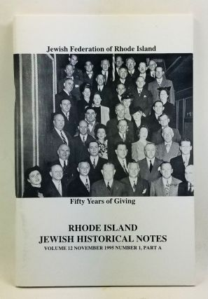 Rhode Island Jewish Historical Notes, Volume 12, Number 1, Part A (November 1995). Judith Weiss...