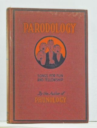 Parodology: Songs for Fun and Fellowship. E. O. Harbin