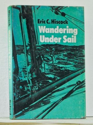 Wandering Under Sail. Eric C. Hiscock