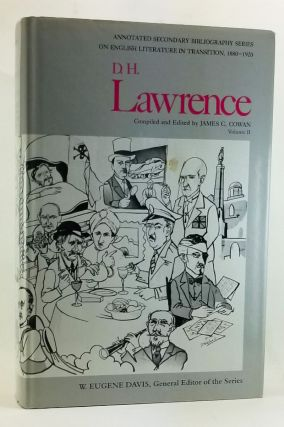 D.H. Lawrence: An Annotated Bibliography of Writings About Him . Volume 2. James C. Cowan, comp....