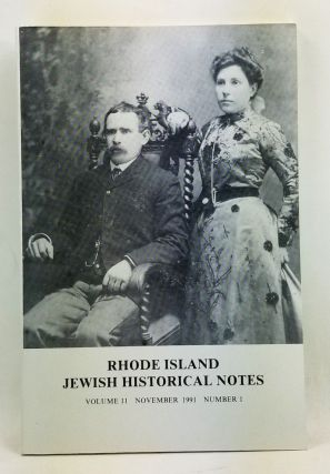 Rhode Island Jewish Historical Notes, Volume 11, Number 1 (November 1991). Judith Weiss Cohen,...