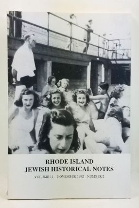Rhode Island Jewish Historical Notes, Volume 11, Number 2 (November 1992). Judith Weiss Cohen,...