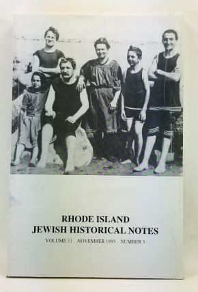 Rhode Island Jewish Historical Notes, Volume 11, Number 3 (November 1993). Judith Weiss Cohen,...