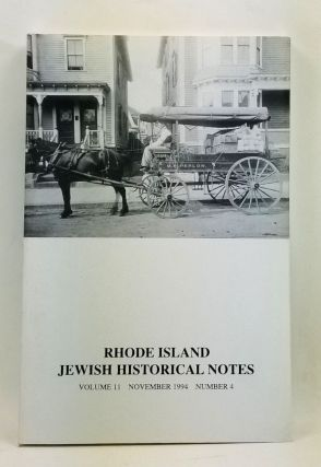 Rhode Island Jewish Historical Notes, Volume 11, Number 4 (November 1994). Judith Weiss Cohen,...