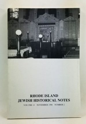 Rhode Island Jewish Historical Notes, Volume 12, Number 2 (November 1996). Judith Weiss Cohen,...