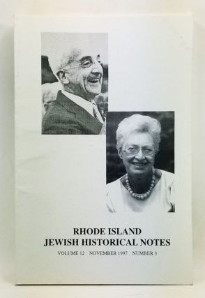 Rhode Island Jewish Historical Notes, Volume 12, Number 3 (November 1997). Judith Weiss Cohen,...