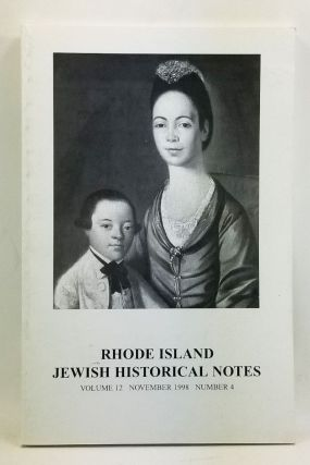 Rhode Island Jewish Historical Notes, Volume 12, Number 4 (November 1998). Judith Weiss Cohen,...