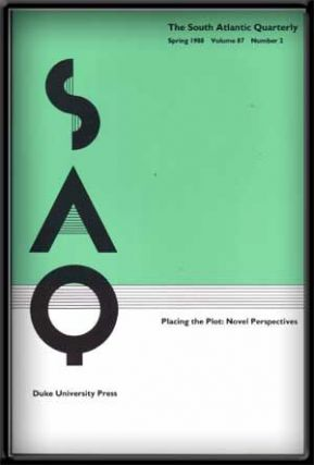 SAQ: the South Atlantic Quarterly, Volume 87, Number 2 (Spring 1988) ; Placing the Plot: Novel Perspectives. Oliver W. Ferguson.