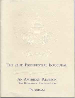 The 52nd Presidential Inaugural Program: An American Reunion; New Beginnings, Renewed Hope. Cranford Johnson Robinson Woods, Ronald H. Brown, designer, chairman.
