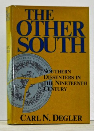 The Other South Southern Dissenters in the Nineteenth Century. Carl N. Degler.
