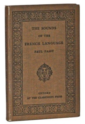 The Sounds of the French Language: Their Formation, Combination and Representation. Second edition, revised. Paul Passy, D. L. Savory, D. Jones, trans.
