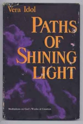 Paths of Shining Light: Meditations on God's Works of Creation. Vera Idol.