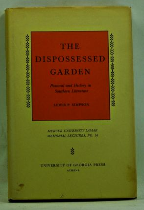 The Dispossessed Garden: Pastoral History in Southern Literature. Lewis P. Simpson.