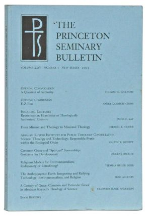 The Princeton Seminary Bulletin, Volume XXIV, Number 1, New Series (2003). Stephen D. Crocco, Thomas W. Gillespie, Nancy Lammers Gross, James F. Kay, Darrell L. Guder, Calvin B. Dewitt, Vincent Bacote, Thomas Sieger Derr, Brad Allenby, Clifford Blake Anderson.