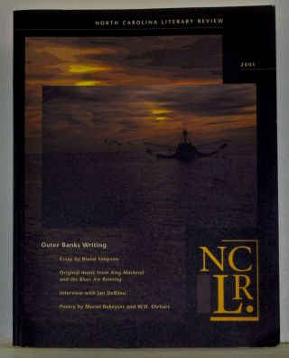North Carolina Literary Review, Number 13 (2004). Margaret D. Bauer, Bland Simpson, Jan DeBlieu, Muriel Rukeyser, W. D. Ehrhart, others.