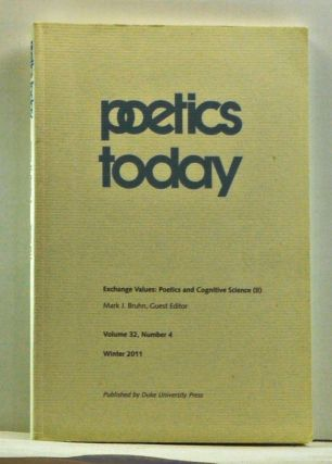 Poetics Today: International Journal for Theory and Analysis of Literature and Communication, Volume 32, Number 4 (Winter 2011). Mark J. Bruhn, Alan Richardson, David S. Miall, Margaret Freeman.