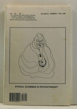 Voices: The Art and Science of Psychotherapy, Volume 28, Number 3 (Fall 1992). Ethical Dilemmas...