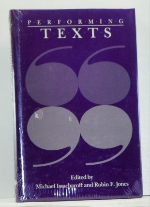Performing Texts. Michael Issacharoff, Robin F. Jones.