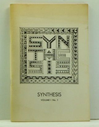 Synthesis: A Multidisciplinary Journal of Ideas, Volume 1, Number 1 (Spring 1976). Jeffrey...