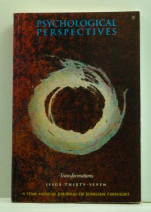 Psychological Perspectives. Issue 37 (Summer 1998). Transformations. Gilda Frantz, Margaret...