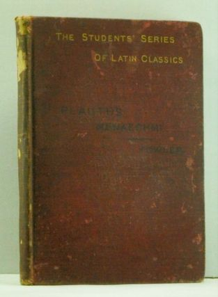 The Menaechmi of Plautus, edited on the basis of Brix's edition. Titus Maccius Plautus, Harold...
