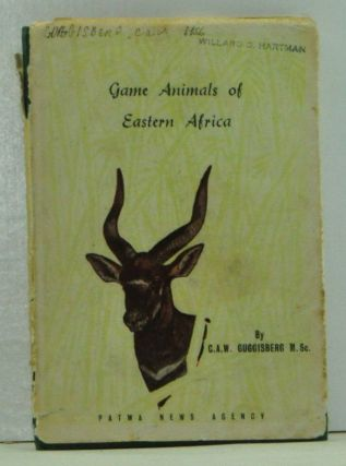 Game Animals of Eastern Africa. C. A. W. Guggisberg