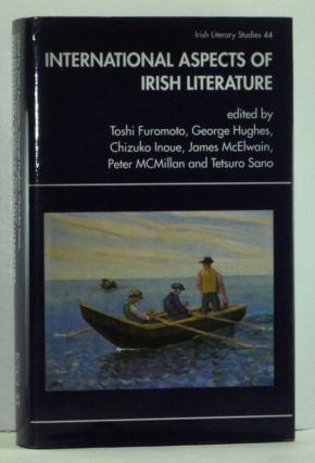 International Aspects of Irish Literature. Toshi Furomoto, George Hughes, Chizuko Inoue, James...