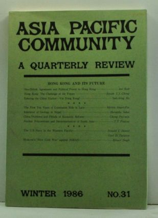 Asia Pacific Community: A Quarterly Review (Winter 1986, No. 31): Hong Kong and Its Future....