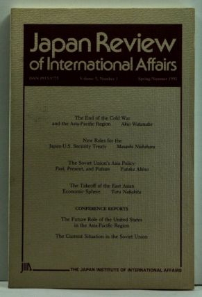 Japan Review of International Affairs, Volume 5, Number 1 (Spring/Summer 1991). Nobuo Matsunaga