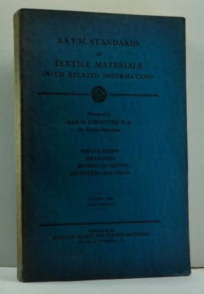 A.S.T.M. Standards on Textile Materials (With Related Information): Specifications, Tolerances, Methods of Testing, Definitions and Terms (October 1949). A S. T. M. Committee D-13 on Textile Materials.