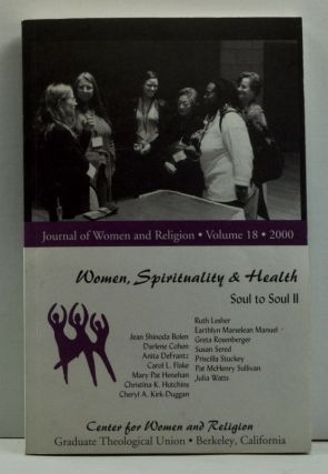 The Journal of Women and Religion, Volume 18 (2000). Soul 2 Soul II: Women, Spirituality, and...