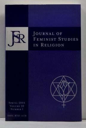 Journal of Feminist Studies in Religion, Volume 20, Number 1 (Spring 2004). Elisabeth Schüssler Fiorenza, Kwok Pui-Lan, Letty M. Russell, Oyeronke Olajubu, Dianne M. Stewart, C. S'thembile West, Amy-Jill Levine, Margaret A. Farley, others.