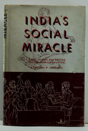 India's Social Miracle: The Story of Acharaya Vinoba Bhave and His Movement for Social Justice and Cooperation, Along with a Key to America's Future and the Way for Harmony Between Man, Nature and God. Daniel P. Hoffman.