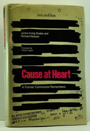 Cause at Heart: A Former Communist Remembers. Junius Irving Scales, Richard Nickson.