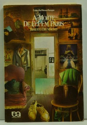 A Morte de D. J. em Paris (Portuguese language edition). Roberto Drummond.