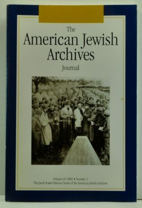 The American Jewish Archives Journal, Volume LIV, Number 2 (2003). Gary P. Zola, Stephan F....