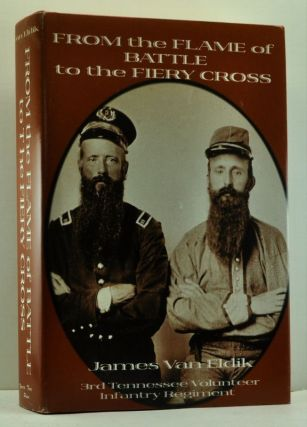 From the Flame of Battle to the Fiery Cross: The 3rd Tennessee Infantry with Complete Roster. James Van Eldik.
