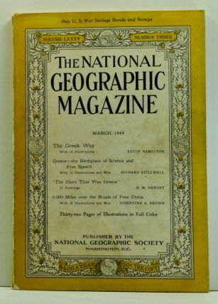 The National Geographic Magazine, Volume LXXXV (85), Number Three (3) (March 1944). National Geographic SocietY, Edith; Stillwell Hamilton, Josephine A., H. M.; Brown, Richard; Herget.