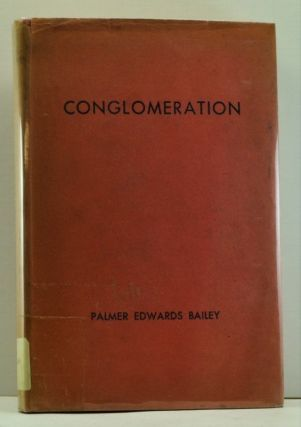 Conglomeration. Palmer Edwards Bailey.